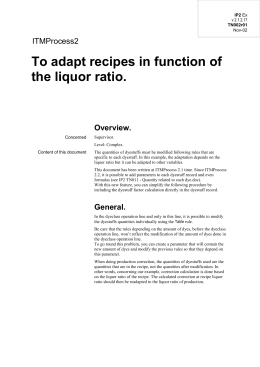 To adapt recipes in function of the liquor ratio.