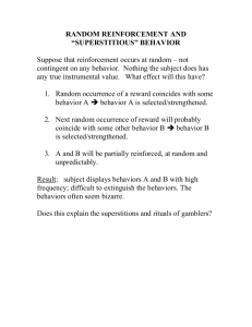 "RANDOM REINFORCEMENT AND ""SUPERSTITIOUS"" BEHAVIOR"