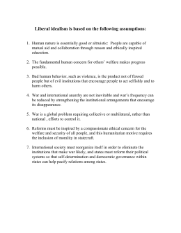Liberal idealism is based on the following assumptions