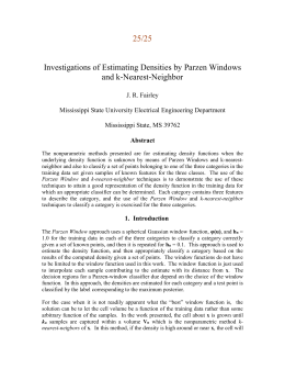 Investigations of Estimating Densities by Parzen Windows and k