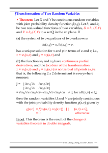 ______ §Transformation of Two Random Variables • Theorem: Let X