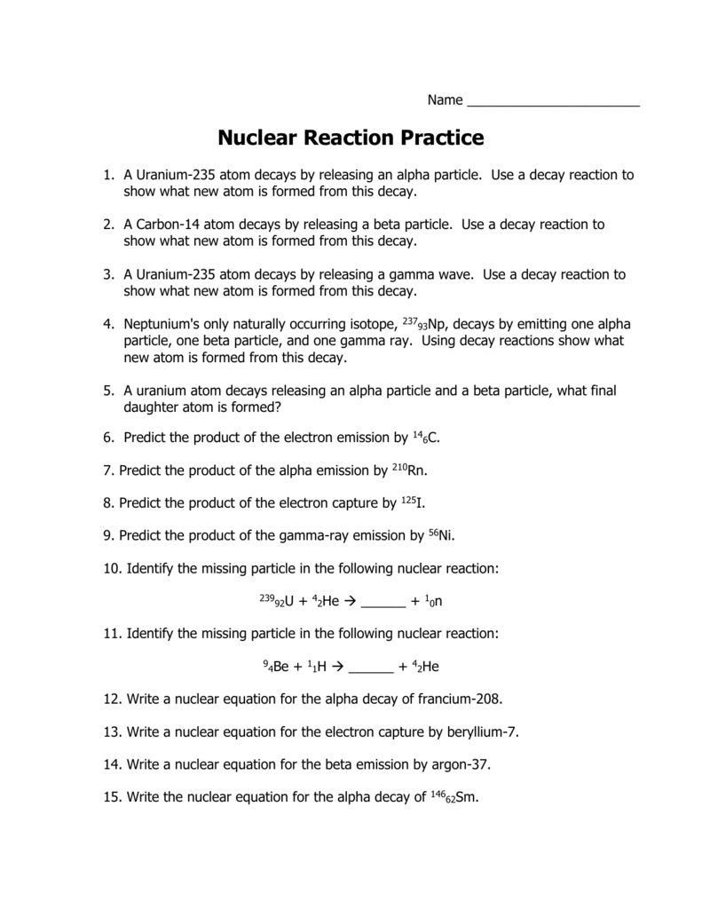 worksheet Writing Nuclear Equations Chem Worksheet 4 4 a uranium 235 atom decays by releasing an alpha particle