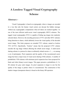 A Lossless Tagged Visual Cryptography Scheme Abstract