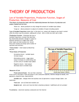The theory of production deals with the relationship
