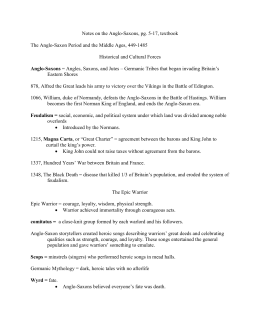 Notes on the Anglo-Saxons, pg. 5-17, textbook The Anglo