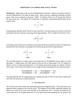 a lab experiment to determine the identity of an unknown amino acid Introduction: the purpose of this experiment is to observe the acid and base  properties of glycine, then identify an unknown amino acid by titration of finding  the.