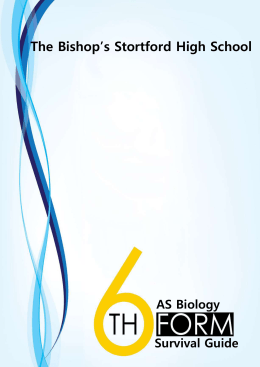 6th Form Survival Guide-Biology - The Bishop`s Stortford High School