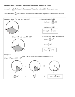 Geometry Notes * Arc Length and Areas of Sectors and Segments of