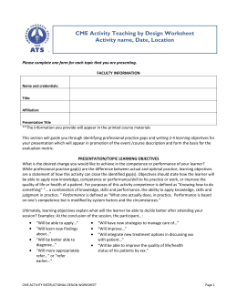 CME Activity Teaching by Design Worksheet Activity name, Date