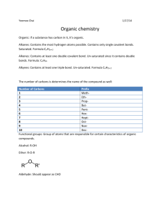 Yeemoo Chai 1/17/14 Organic chemistry Organic: if a substance has