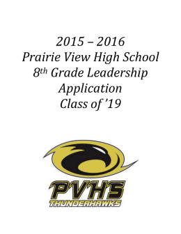 2015 – 2016 Prairie View High School 8 th Grade Leadership