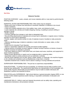 Now hiring Material Handler POSITION OVERVIEW: Loads, unloads