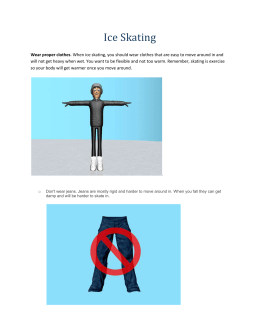 Ice Skating Wear proper clothes. When ice skating, you should wear