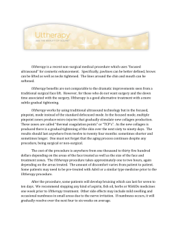 Ultherapy is a recent non-surgical medical procedure which uses