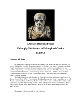 Aristotle`s Ethics and Politics Philosophy 190: Seminar in