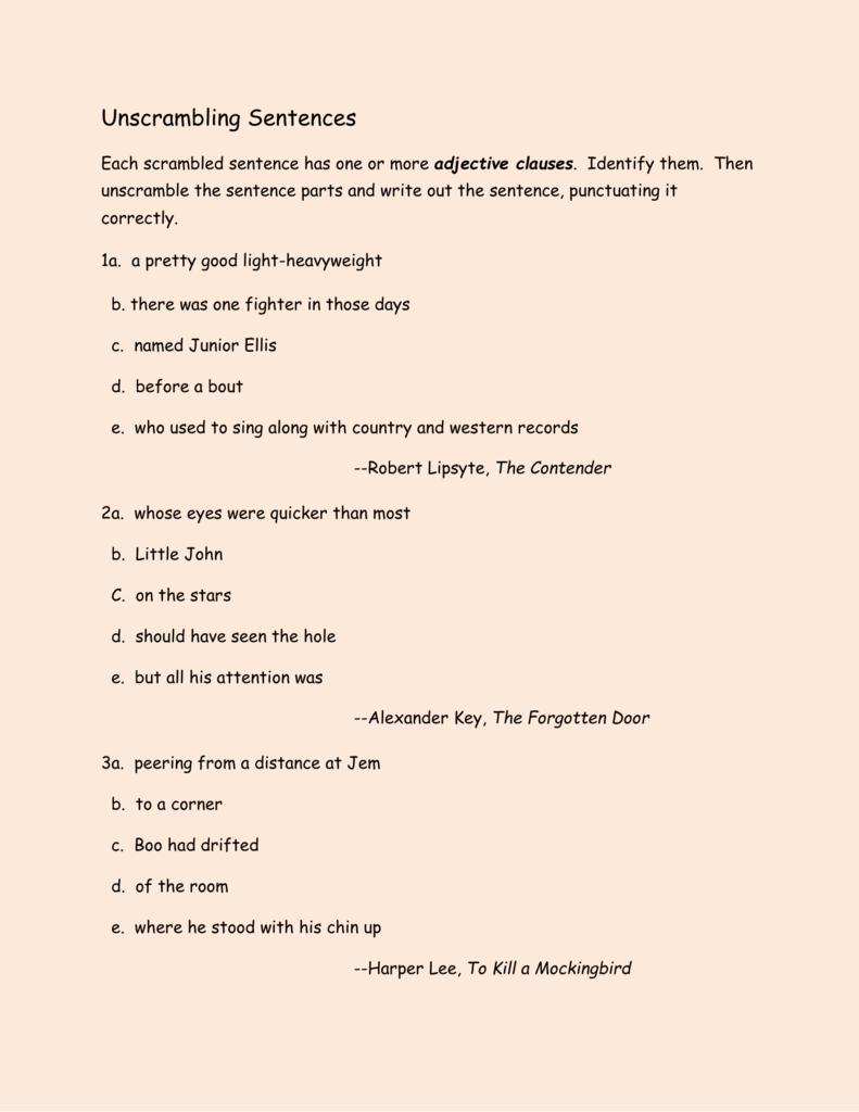 Unscrambling Sentences Each scrambled sentence has one or