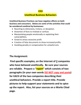 the main driver for unethical strategies and business behaviors defend your answer (1) a strategy that is unethical in whole or in part is morally wrong and reflects badly on the character of the company personnel involved and (2) an ethical strategy is good business and in the best interest of shareholders.