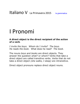 In Italian the forms of the direct object pronouns (i pronomi diretti)