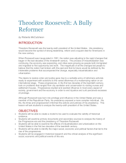 Theodore Roosevelt: A Bully Reformer