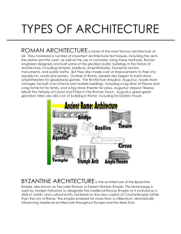 TYPES OF ARCHITECTURE ROMAN ARCHITECTURE is some of