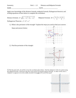 Geometry Unit 1 – 1.3 Distance and Midpoint Formula NAME DATE