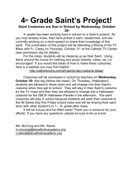 4 th Grade Saint`s Project! Saint Costumes are Due in