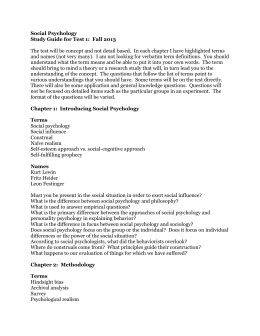 Social Psychology Study Guide for Test 1: Fall 2013 The test will be
