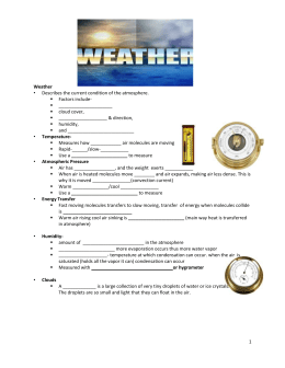 Weather Describes the current condition of the atmosphere. Factors