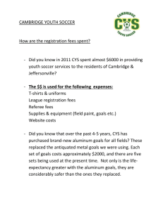 CAMBRIDGE YOUTH SOCCER How are the registration fees spent?