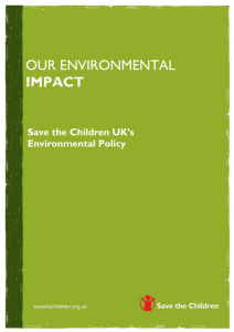 IMPACT Save the Children UK`s Environmental Policy OUR POLICY