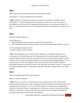 arizona statehoodv and constitution Arizona statehoodv and constitution  topics: united states  as such, the arizona constitution has endeavored to effectively guide the state of arizona by impacting on the state's counties, schools, municipalities and corporations this paper will discuss these distinct effects.