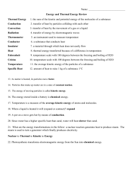 Name: Energy and Thermal Energy Review Thermal Energy 1. the