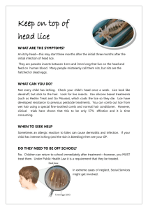 Keep on top of head lice WHAT ARE THE SYMPTOMS?