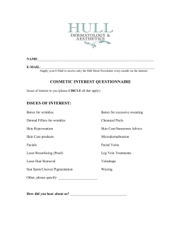 cosmetic questionnaire Learn more about our cosmetic treatments and skin regimens with our cosmetic interest questionnaire.