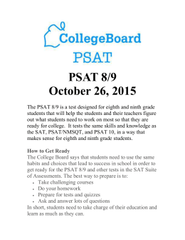 The PSAT 8/9 is a test designed for eighth and ninth grade students