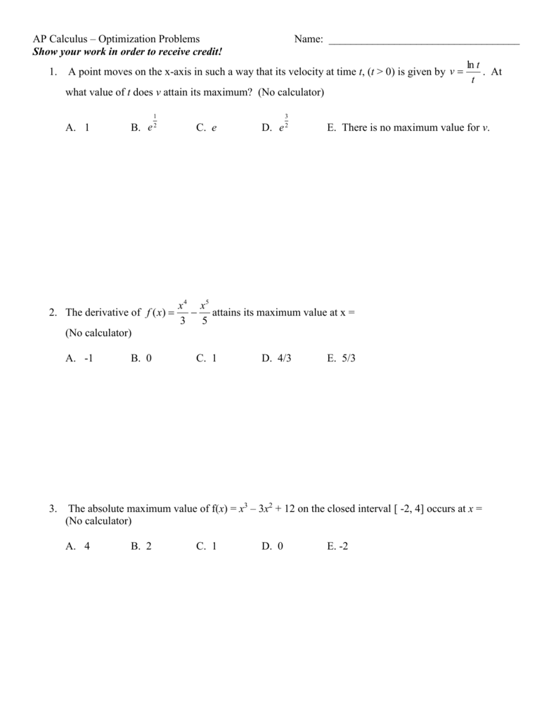AP Calculus – Optimization Problems Name: Show your work in