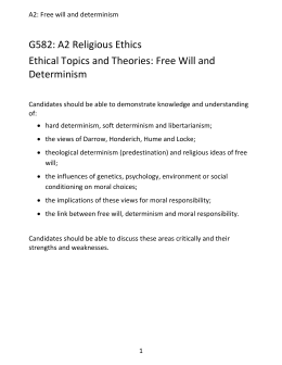 """free will and determinism views This essay will examine the views of these two major psychological movements on two perplexing psychological debates, nature versus nurture, and freewill versus determinism the aurally gratifying idiom """"nature versus nurture"""" is fairly self-explanatory, referring to the debate over whether one's upbringing or heredity plays a larger role."""