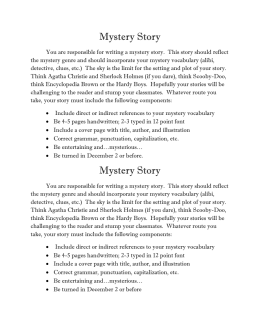 Mystery Story You are responsible for writing a mystery story. This