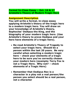 aristotles theory on tragedies and oedipus Get an answer for 'using aristotle's tragic hero analysis chronicle oedipus's progression as a tragic hero from beginning to end ' and find homework help for.