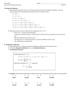 Precalculus Name: Notes on the Binomial Theorem 10/4/13 I