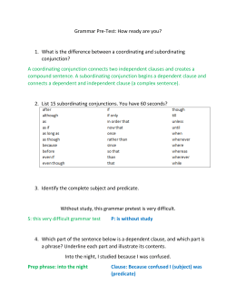 Independent clause + Subordinating conjunction or relative pronoun