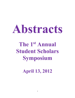 Abstracts The 1 st Annual Student Scholars Symposium April 13, 2012