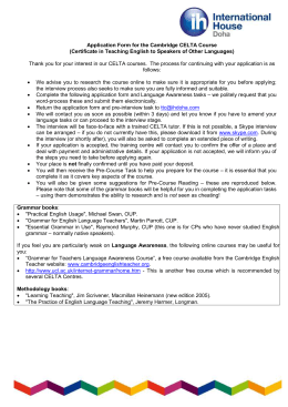 celta pre interview questions Good afternoon, i have applied for the celta course at my local college in ireland i have an interview on friday morning and i have to complete a pre-interview task and bring it with me.