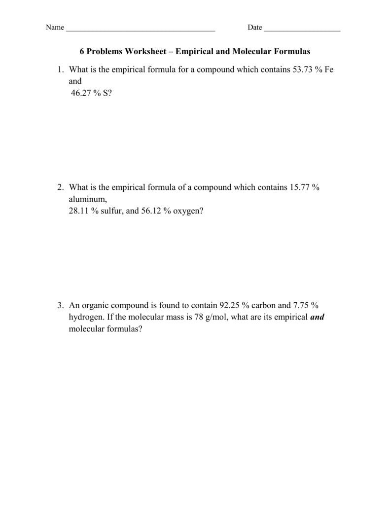 6 Problems Worksheet – Empirical and Molecular Formulas