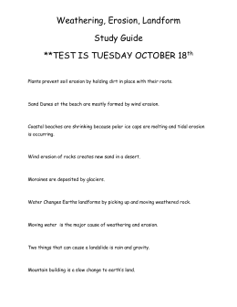 Weathering, Erosion, Landform Study Guide **TEST IS TUESDAY
