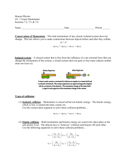 Honors Physics Ch. 7 Linear Momentum Sections 7.2, 7.5, & 7.6