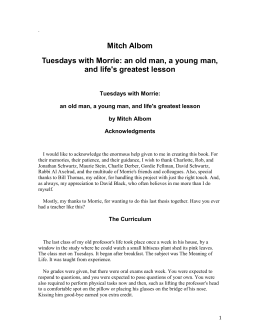 tuesdays with morrie by mitch albom critical thinking essay Read this full essay on tuesdays with morrie, by mitch albom  he learns from  morrie, his that he needs to change his life and his thought  1258 words - 5  pages critical analysis of tuesdays with morrie by mitch albom tuesdays with.