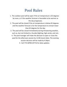 Pool Rules The outdoor pool will be open if the air temperature is 65