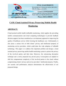 CAM Cloud-Assisted Privacy Preserving Mobile Health Monitoring