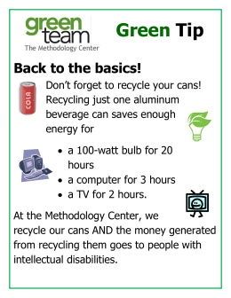 Green Tip Back to the basics! Don`t forget to recycle your cans